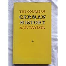 Course of German History: Survey of the Development of German History Since 1815 (University Paperbacks)