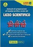 Manuale di preparazione all'esame scritto e orale del Liceo scientifico