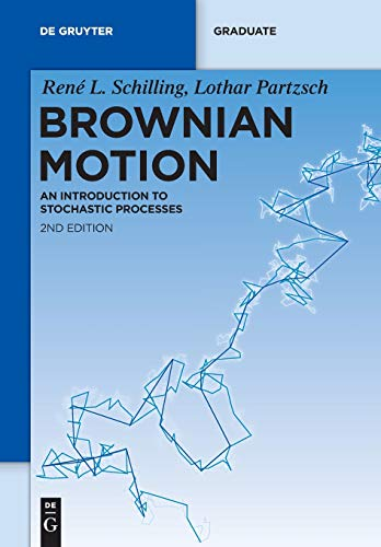 Brownian Motion: An Introduction To Stochastic Processes (De Gruyter Textbook) - System Straße