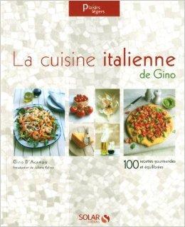 La cuisine italienne de Gino de Gino D'ACAMPO (Adapté par) ( 9 juin 2011 )