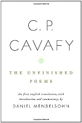 C. P. Cavafy: The Unfinished Poems by C P Cavafy (2009-04-07)
