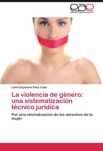 La violencia de género: una sistematización técnico jurídica por Páez Cuba Lisett Daymaris