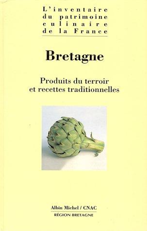 BRETAGNE. : Produits du terroir et recettes traditionnelles