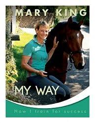 Mary King: My Way: How I Train for Success