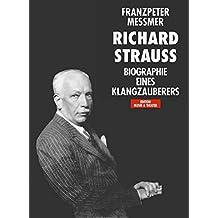 Richard Strauss Biographie eines Klangzauberers