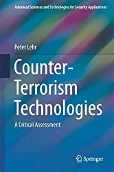 Counter-Terrorism Technologies: A Critical Assessment (Advanced Sciences and Technologies for Security Applications)