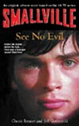 Smallville 2: See No Evil: Smallville Young Adult Series: Book Two: See No Evil Bk.2