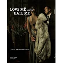 Love Me Like You Hate Me: Lessons in Pleasure and Pain by Erika Lust (2010-11-01)