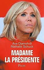 Madame la Présidente de Ava DJAMSHIDI
