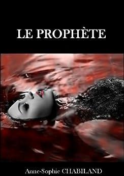 Le prophète par [CHABILAND, Anne-Sophie]