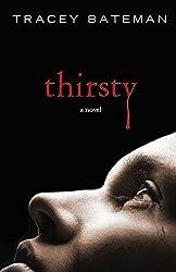 Thirsty: A Novel