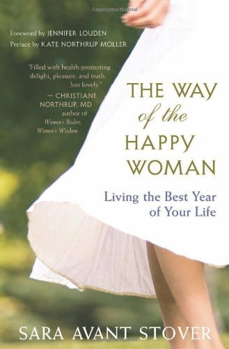 The Way of the Happy Woman: Living the Best Year of Your ...