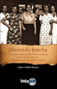 Abriendo brecha: Los inicios de la lucha de las mujeres por su emancipación. El ejemplo de Soledad Gustavo