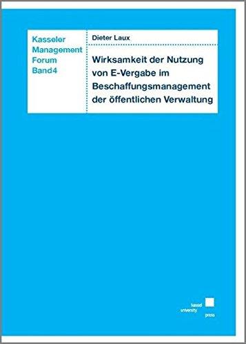 Wirksamkeit der Nutzung von E-Vergabe im Beschaffungsmanagement der öffentlichen Verwaltung (Kasseler Management Forum)