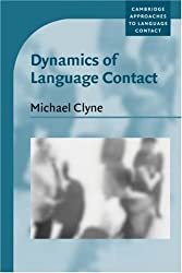 Dynamics of Language Contact: English and Immigrant Languages (Cambridge Approaches to Language Contact)