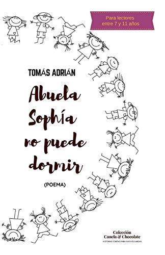 Abuela Sophia no puede dormir: (Poema) (Historias cortas para noches largas)