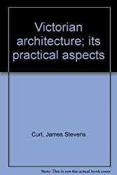 Victorian architecture; its practical aspects