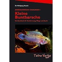 Kleine Buntbarsche (9. Auflage 2017; Amerikanische Cichliden I; Ein Handbuch für Bestimmung, Pflege und Zucht)
