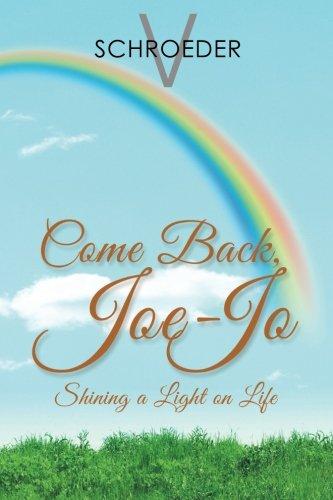 Come Back, Joe-Jo: Shining a Light on Life