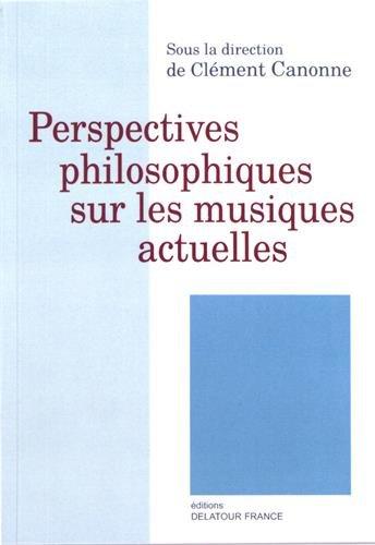 Perspectives philosophiques sur les musiques actuelles par Collectif