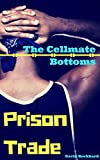 Prison Trade: The Cellmate Bottoms (English Edition)