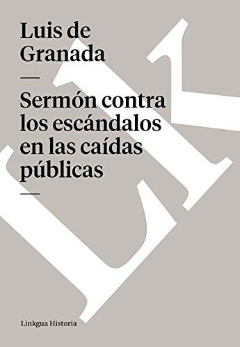 Sermón contra los escándalos en las caídas públicas (Memoria) por Luis de Granada