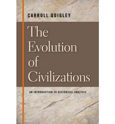[(The Evolution of Civilizations: An Introduction to Historical Analysis)] [Author: Carroll Quigley] published on (August, 1979)