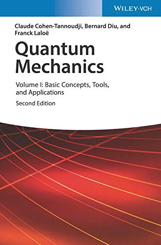 Quantum Mechanics, Volume 1: Basic Concepts,Tools, and Applications