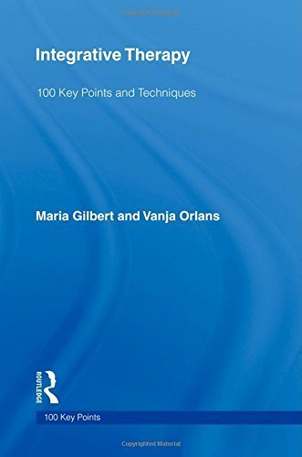 Integrative Therapy: 100 Key Points and Techniques by Maria Gilbert (2010-11-17)