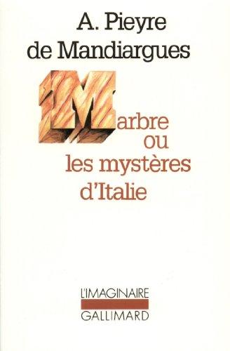 Marbre ou les mystères d'Italie par André Pieyre de Mandiargues
