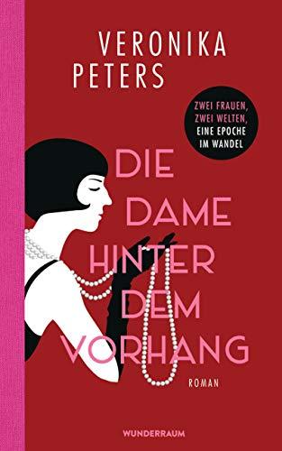 Buchseite und Rezensionen zu 'Die Dame hinter dem Vorhang: Roman' von Veronika Peters
