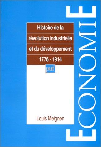 Histoire de la rvolution industrielle et du dveloppement, 1776-1914