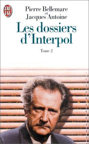 Les Dossiers d'Interpol 2 par P. Bellemare