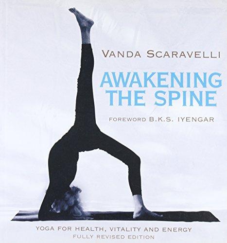 Awakening the Spine: Yoga for Health, Vitality and Energy por Vanda Scaravelli