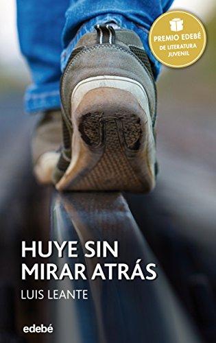 Premio EDEBÉ 2016: HUYE SIN MIRAR ATRÁS (PERISCOPIO) por Luis Leante Chacón