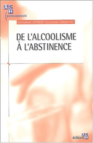 De L'Alcoolisme A L'Abstinence
