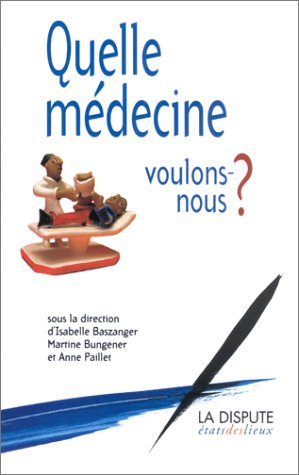 Quelle médecine voulons-nous ? par Isabelle Baszanger