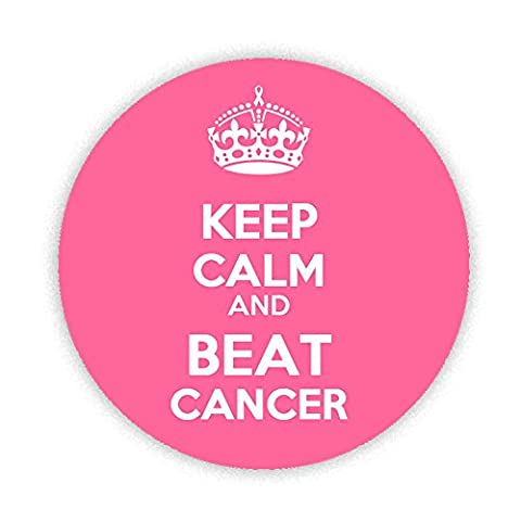 KEEP CALM and BEAT CANCER Button Badge 58mm Large Pinback