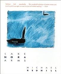 Lake Nora Arms by Michael Redhill (April 01,2001)