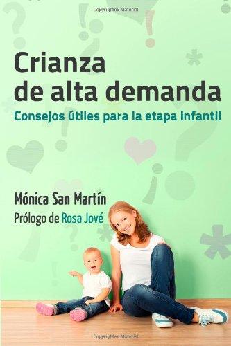Crianza de Alta Demanda.: Consejos utiles para la etapa infantil - 9781499366549 por Mónica San Martín