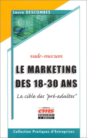 Le marketing des 18-30 ans. La cible des