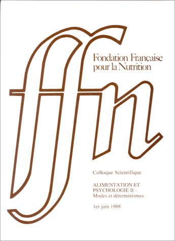 Alimentation et psychologie, volume 2. Modes et déterminismes, 1er juin 1988