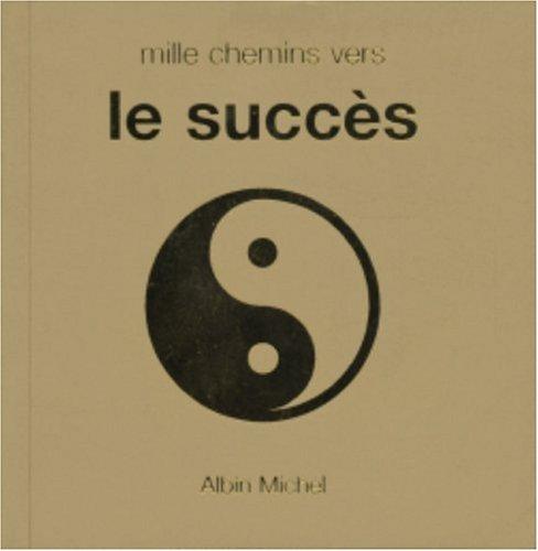 Mille chemins vers le succès par Collectif