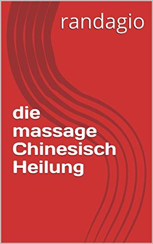 Descargar Libro die massage  Chinesisch  Heilung de randagio