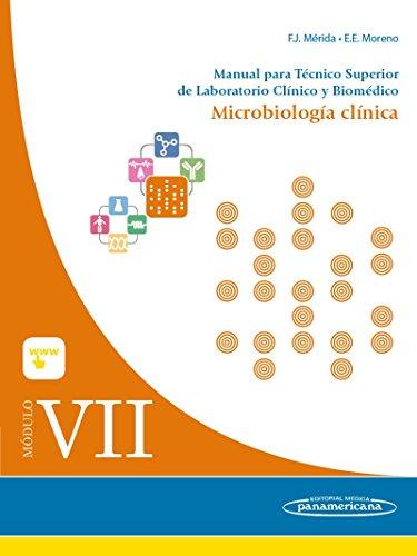 Módulo VII. Microbiología clínica. Manual para Técnico Superior de Laboratorio Clínico y Biomédico por Moreno Mérida