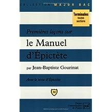"""Premières leçons sur le """"Manuel d'Epictète"""" : Comprenant le texte intégral du """"Manuel"""" dans une traduction nouvelle"""