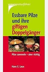 Eßbare Pilze und ihre giftigen Doppelgänger Taschenbuch