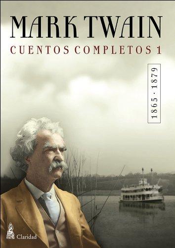 CUENTOS COMPLETOS I  (1865-1879) / Mark Twain (Cuentos Completos Mark Twain nº 1) por Mark Twain