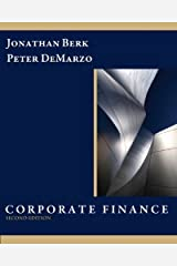 Corporate Finance (2nd Edition) 2nd (second) Edition by Berk, Jonathan, DeMarzo, Peter published by Prentice Hall (2010) Hardcover