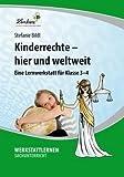 Kinderrechte - hier und weltweit (CD-ROM): Grundschule, Sachunterricht, Klasse 3-4